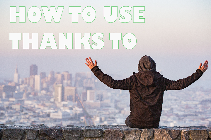 HOW TO USE THANKS TO